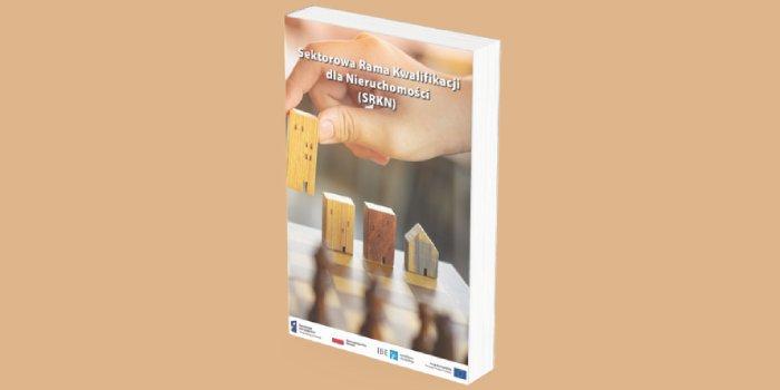 Sektorowa Rama Kwalifikacji dla Sektora Nieruchomości [PUBLIKACJA DO POBRANIA]