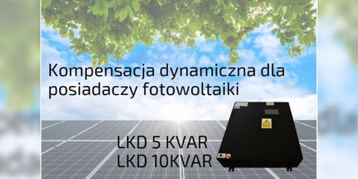 Kompensatory dynamiczne LKD Lopi zredukują opłaty za moc bierną w sieci z układem fotowoltaicznym